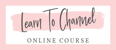 Learn To Channel Online Course
