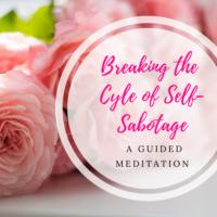breaking the cycle of self sabotage meditation image